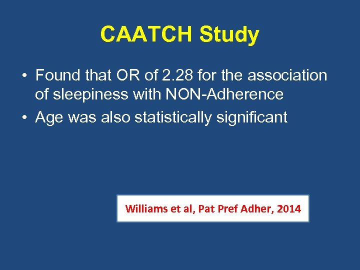 CAATCH Study • Found that OR of 2. 28 for the association of sleepiness
