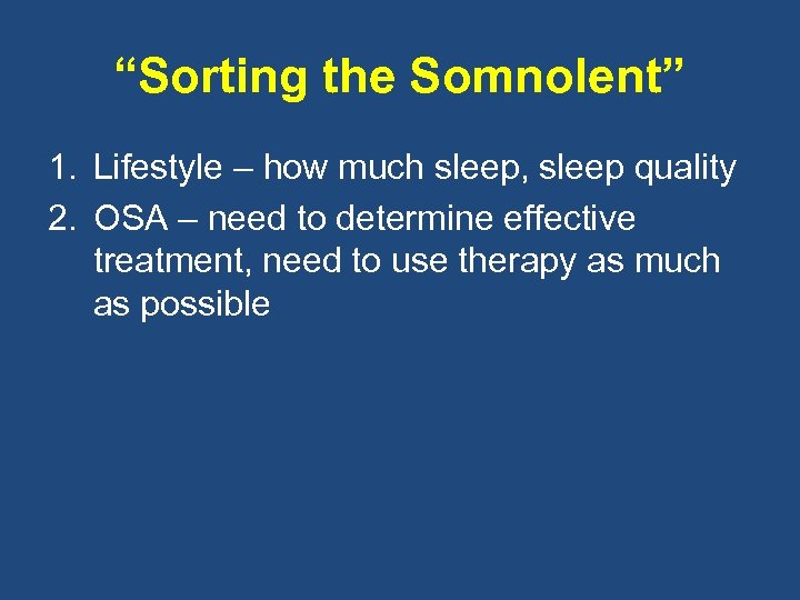 """Sorting the Somnolent"" 1. Lifestyle – how much sleep, sleep quality 2. OSA –"