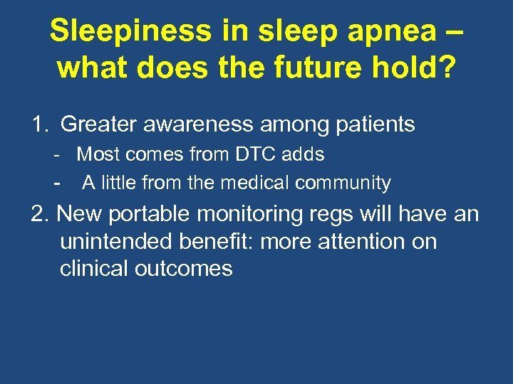 Sleepiness in sleep apnea – what does the future hold? 1. Greater awareness among
