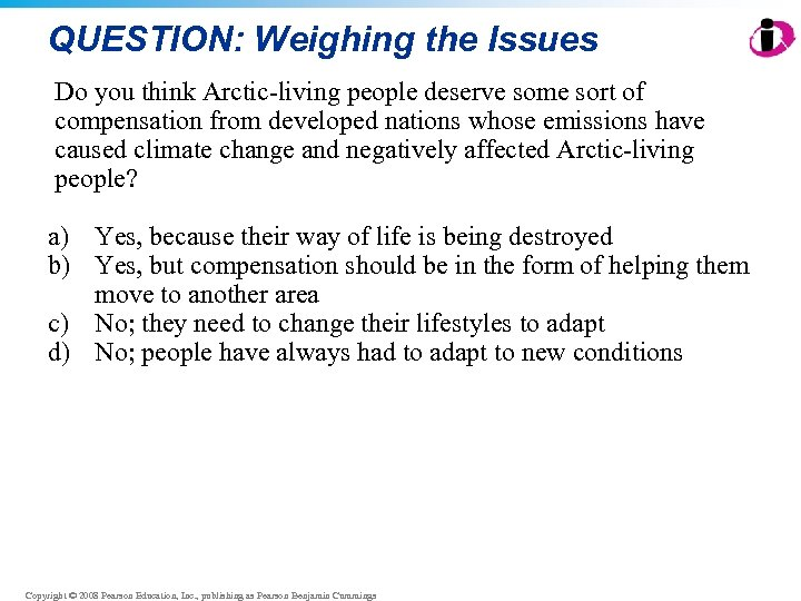 QUESTION: Weighing the Issues Do you think Arctic-living people deserve some sort of compensation