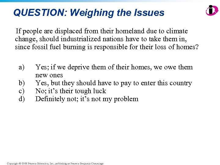 QUESTION: Weighing the Issues If people are displaced from their homeland due to climate