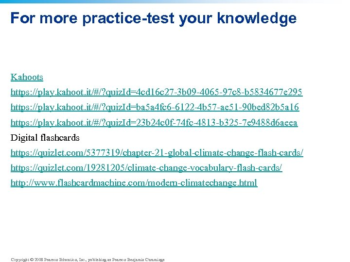 For more practice-test your knowledge Kahoots https: //play. kahoot. it/#/? quiz. Id=4 cd 16