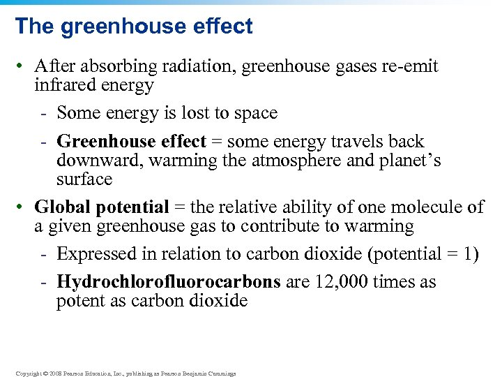 The greenhouse effect • After absorbing radiation, greenhouse gases re-emit infrared energy - Some