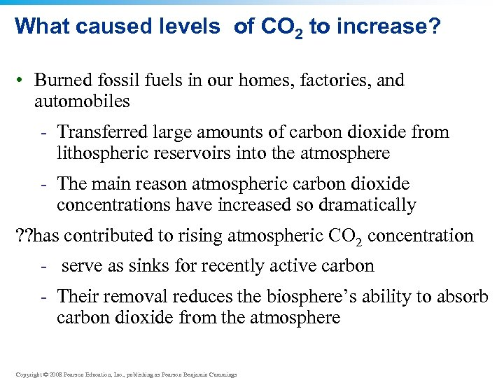 What caused levels of CO 2 to increase? • Burned fossil fuels in our