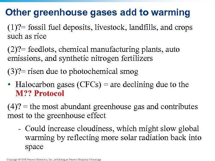 Other greenhouse gases add to warming (1)? = fossil fuel deposits, livestock, landfills, and