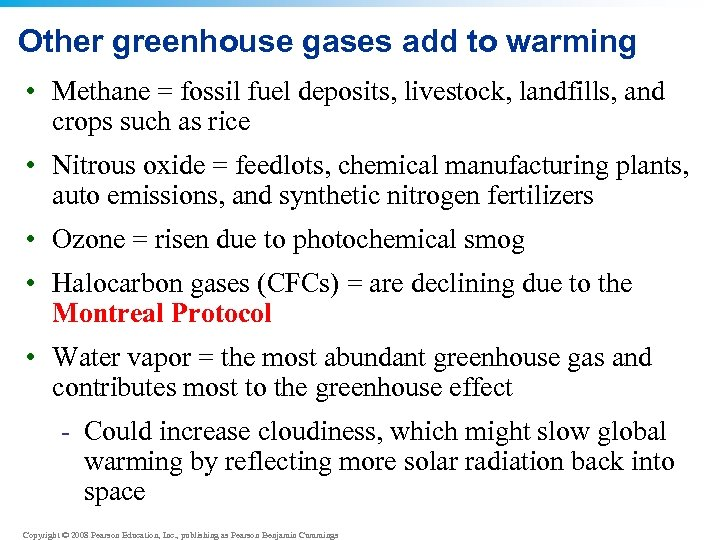 Other greenhouse gases add to warming • Methane = fossil fuel deposits, livestock, landfills,