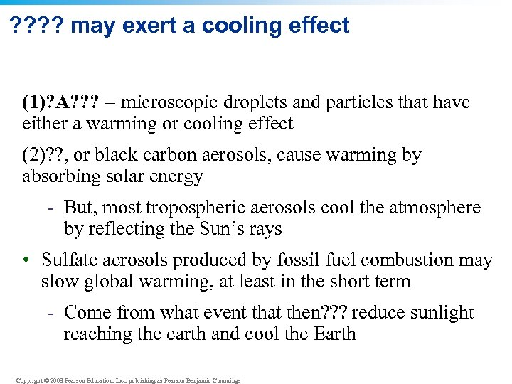 ? ? may exert a cooling effect (1)? A? ? ? = microscopic droplets