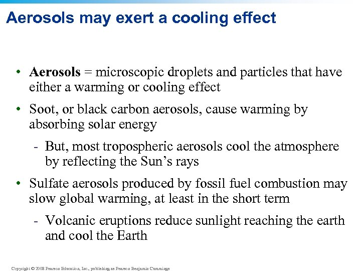 Aerosols may exert a cooling effect • Aerosols = microscopic droplets and particles that