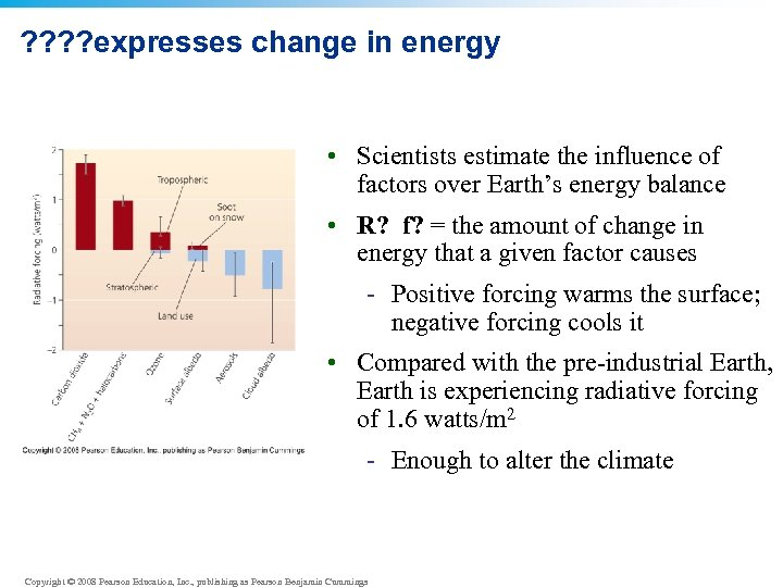 ? ? expresses change in energy • Scientists estimate the influence of factors over