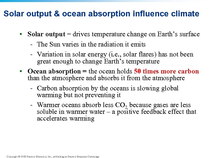 Solar output & ocean absorption influence climate • Solar output = drives temperature change