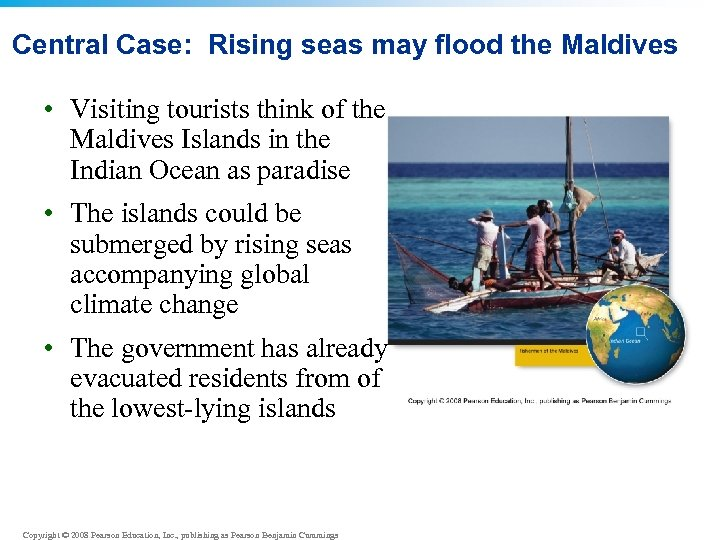 Central Case: Rising seas may flood the Maldives • Visiting tourists think of the