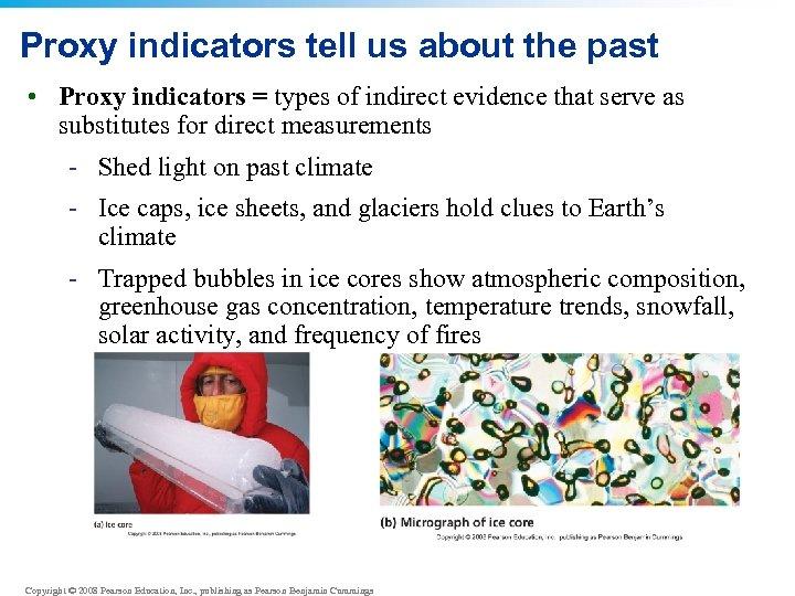 Proxy indicators tell us about the past • Proxy indicators = types of indirect