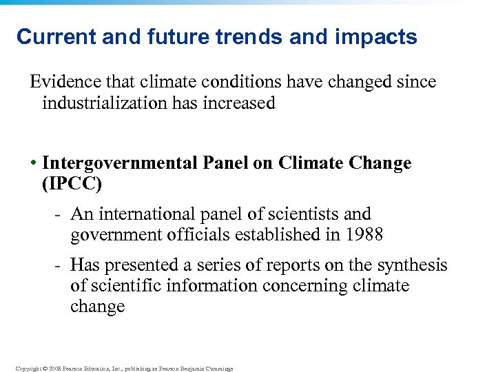 Current and future trends and impacts Evidence that climate conditions have changed since industrialization