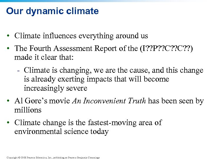 Our dynamic climate • Climate influences everything around us • The Fourth Assessment Report
