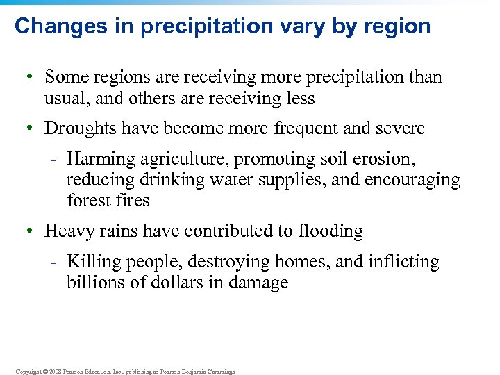 Changes in precipitation vary by region • Some regions are receiving more precipitation than