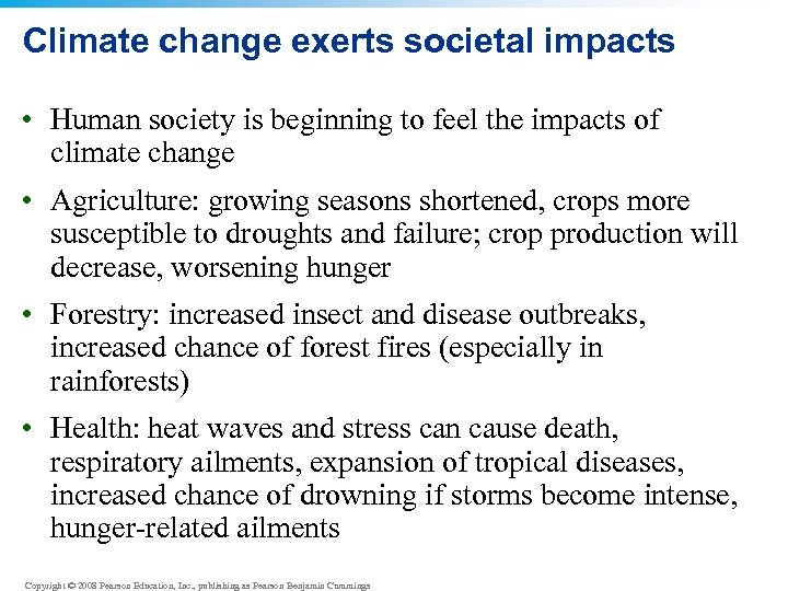 Climate change exerts societal impacts • Human society is beginning to feel the impacts