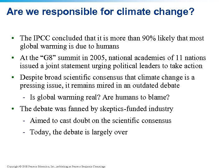 Are we responsible for climate change? • The IPCC concluded that it is more