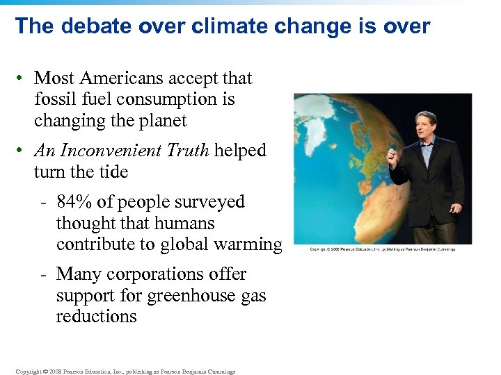 The debate over climate change is over • Most Americans accept that fossil fuel