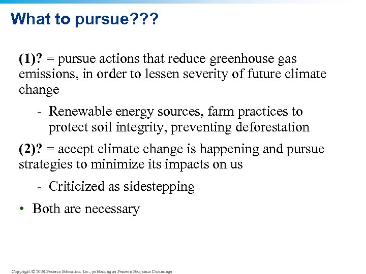What to pursue? ? ? (1)? = pursue actions that reduce greenhouse gas emissions,