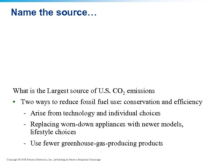 Name the source… What is the Largest source of U. S. CO 2 emissions