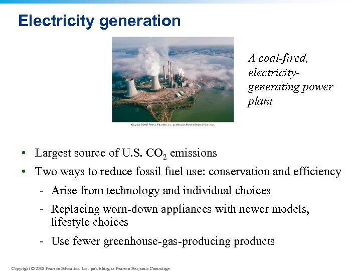 Electricity generation A coal-fired, electricitygenerating power plant • Largest source of U. S. CO