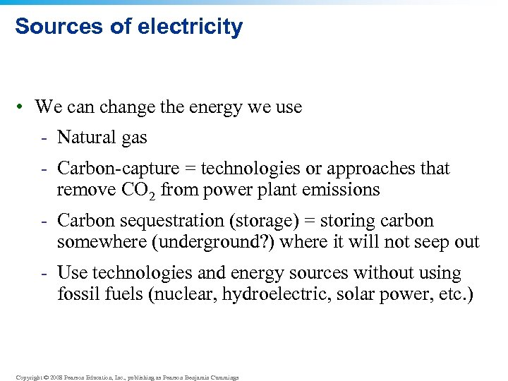 Sources of electricity • We can change the energy we use - Natural gas
