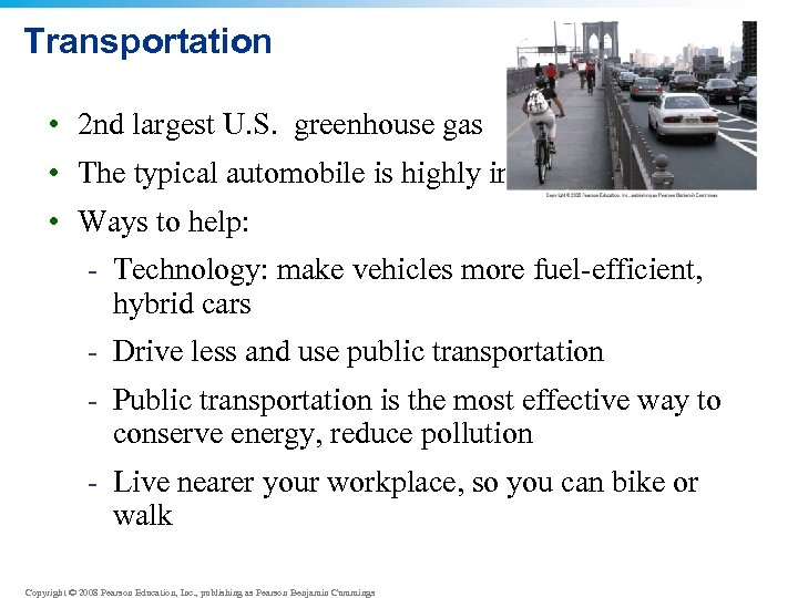 Transportation • 2 nd largest U. S. greenhouse gas • The typical automobile is