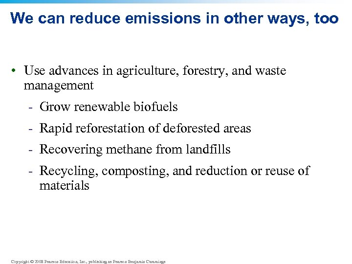 We can reduce emissions in other ways, too • Use advances in agriculture, forestry,