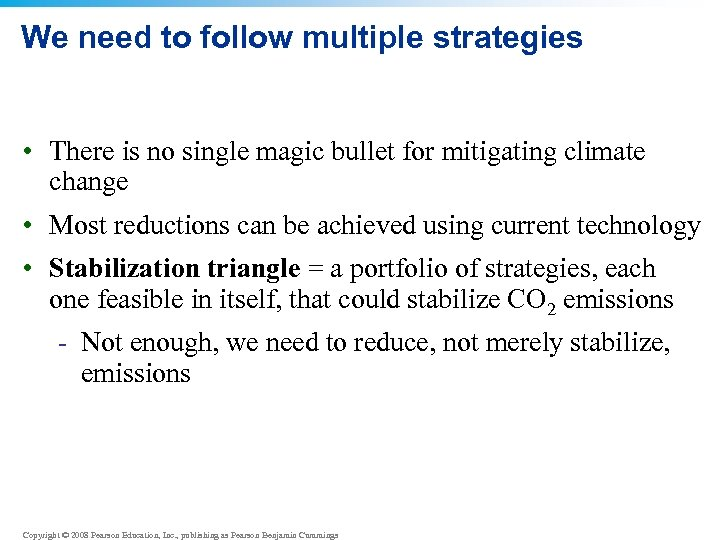 We need to follow multiple strategies • There is no single magic bullet for