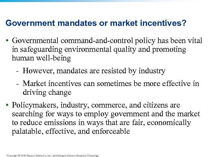 Government mandates or market incentives? • Governmental command-control policy has been vital in safeguarding