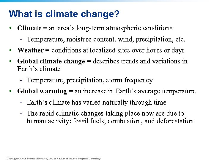 What is climate change? • Climate = an area's long-term atmospheric conditions - Temperature,