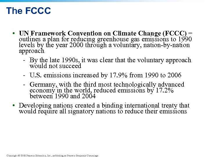 The FCCC • UN Framework Convention on Climate Change (FCCC) = outlines a plan