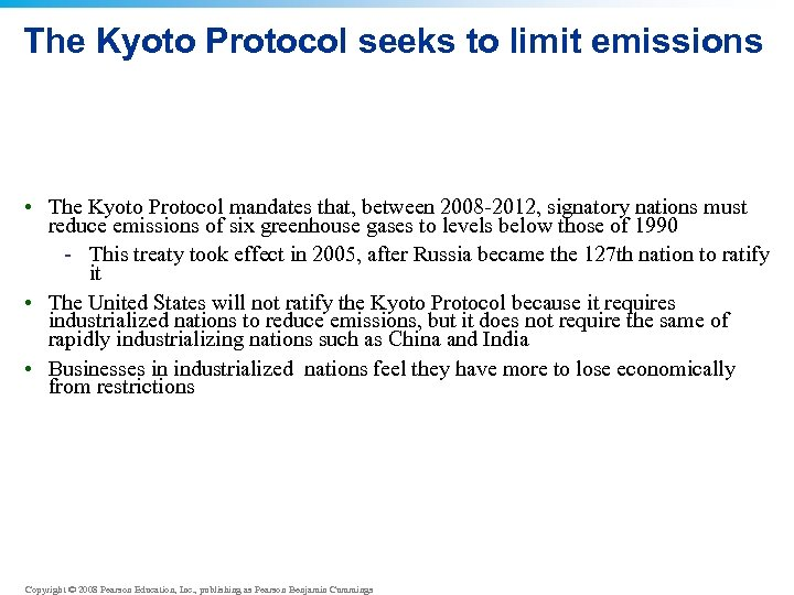 The Kyoto Protocol seeks to limit emissions • The Kyoto Protocol mandates that, between