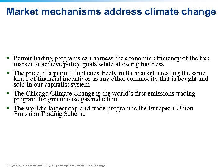 Market mechanisms address climate change • Permit trading programs can harness the economic efficiency