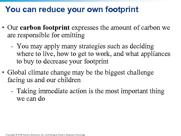 You can reduce your own footprint • Our carbon footprint expresses the amount of