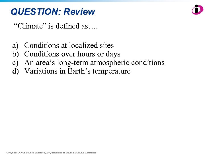 """QUESTION: Review """"Climate"""" is defined as…. a) b) c) d) Conditions at localized sites"""