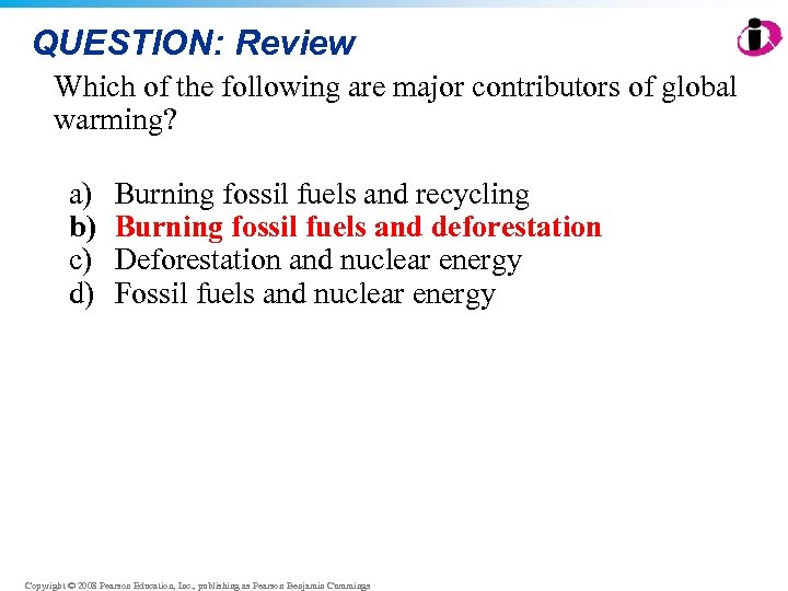 QUESTION: Review Which of the following are major contributors of global warming? a) b)