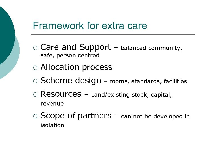 Framework for extra care ¡ Care and Support – balanced community, safe, person centred