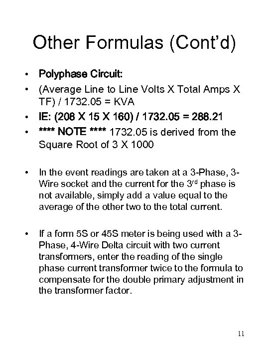 Other Formulas (Cont'd) • Polyphase Circuit: • (Average Line to Line Volts X Total