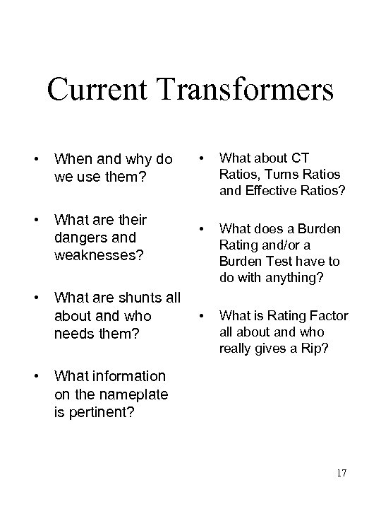 Current Transformers • When and why do we use them? • What are their