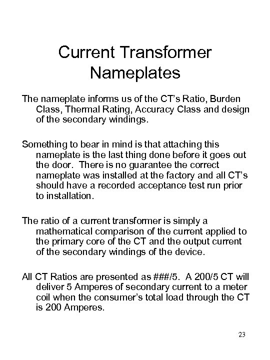 Current Transformer Nameplates The nameplate informs us of the CT's Ratio, Burden Class, Thermal