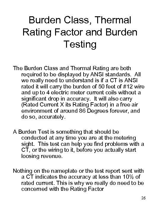 Burden Class, Thermal Rating Factor and Burden Testing The Burden Class and Thermal Rating