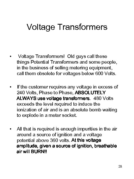 Voltage Transformers • Voltage Transformers! Old guys call these things Potential Transformers and some
