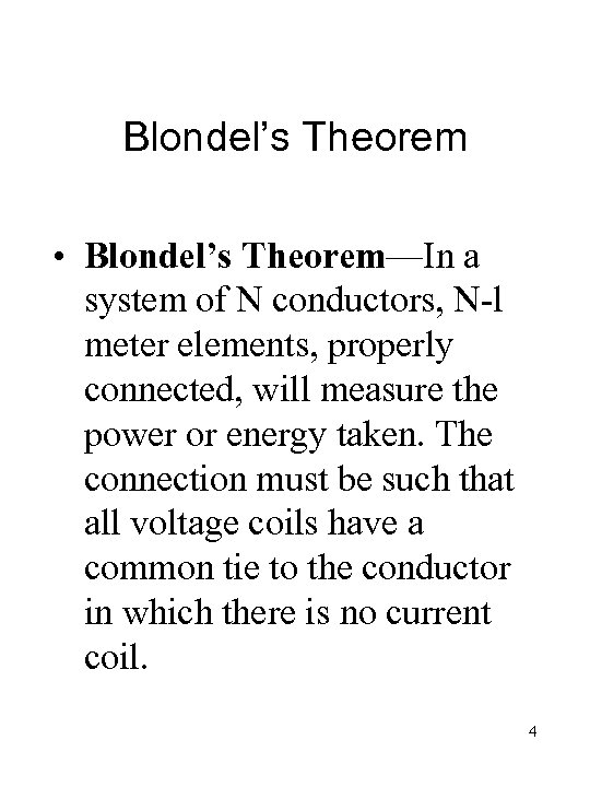 Blondel's Theorem • Blondel's Theorem—In a system of N conductors, N-l meter elements, properly