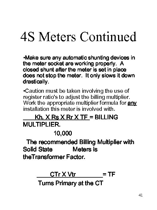 4 S Meters Continued • Make sure any automatic shunting devices in the meter