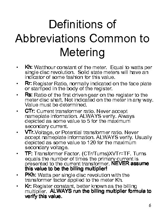 Definitions of Abbreviations Common to Metering • • Kh: Watthour constant of the meter.