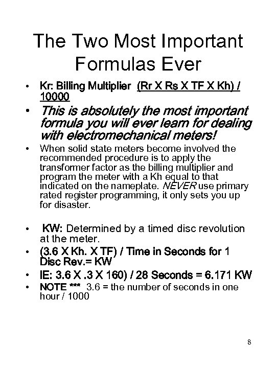 The Two Most Important Formulas Ever • Kr: Billing Multiplier (Rr X Rs X
