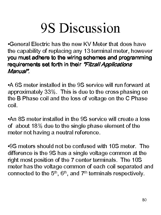 9 S Discussion • General Electric has the new KV Meter that does have