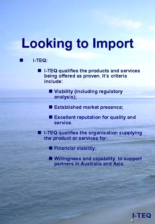 Looking to Import n I-TEQ: n I-TEQ qualifies the products and services being offered