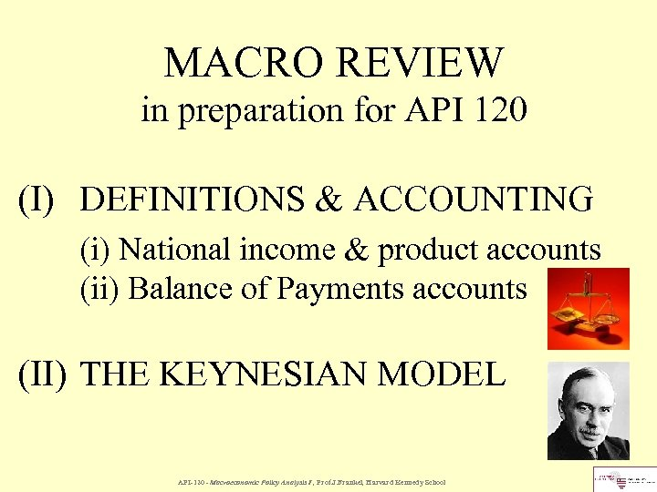 MACRO REVIEW in preparation for API 120 (I) DEFINITIONS & ACCOUNTING (i) National income